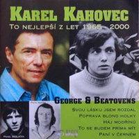 KAREL KAHOVEC - GEORGE & BEATOVENS - To nejlepší z let 1965-2000